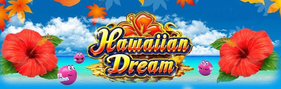 Hawaiian Dream(ハワイアン・ドリーム)